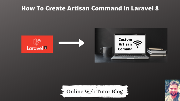 How-To-Create-Custom-Artisan-Command-in-Laravel-8-Tutorial