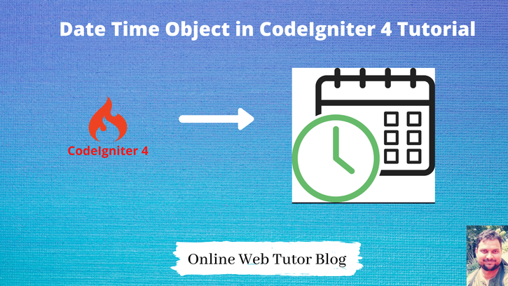 About-Date-Time-Object-in-CodeIgniter-4-Tutorial